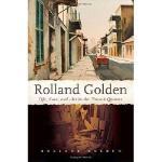 【预订】Rolland Golden: Life, Love, and Art in the French Quart