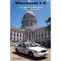【预订】Wisconsin 5-0: From High-Risk Police Calls to Comic Cop