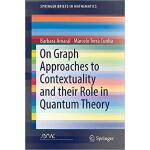 【预订】On Graph Approaches to Contextuality and their Role in