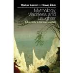【预订】Mythology, Madness, and Laughter: Subjectivity in Germa