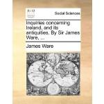 【预订】Inquiries Concerning Ireland, and Its Antiquities. by S