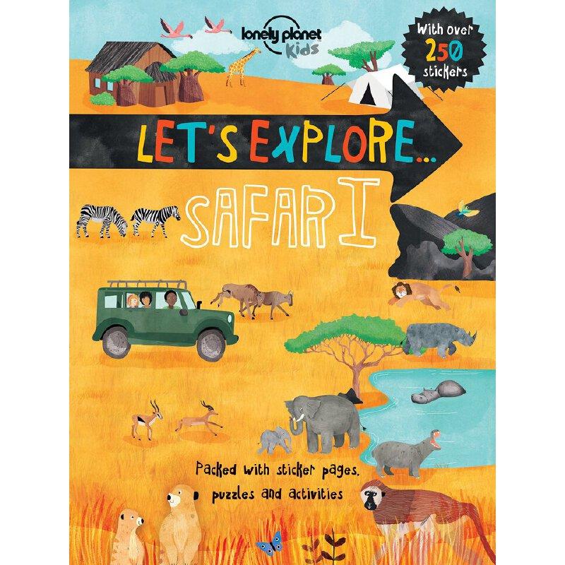 Let's Explore... Safari 孤独星球儿童版:让我们探索…野生动物园