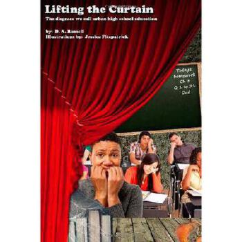 【预订】Lifting the Curtain: The Disgrace We Call Urban High School Education 美国库房发货,通常付款后3-5周到货!