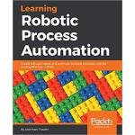 【预订】Learning Robotic Process Automation 9781788470940