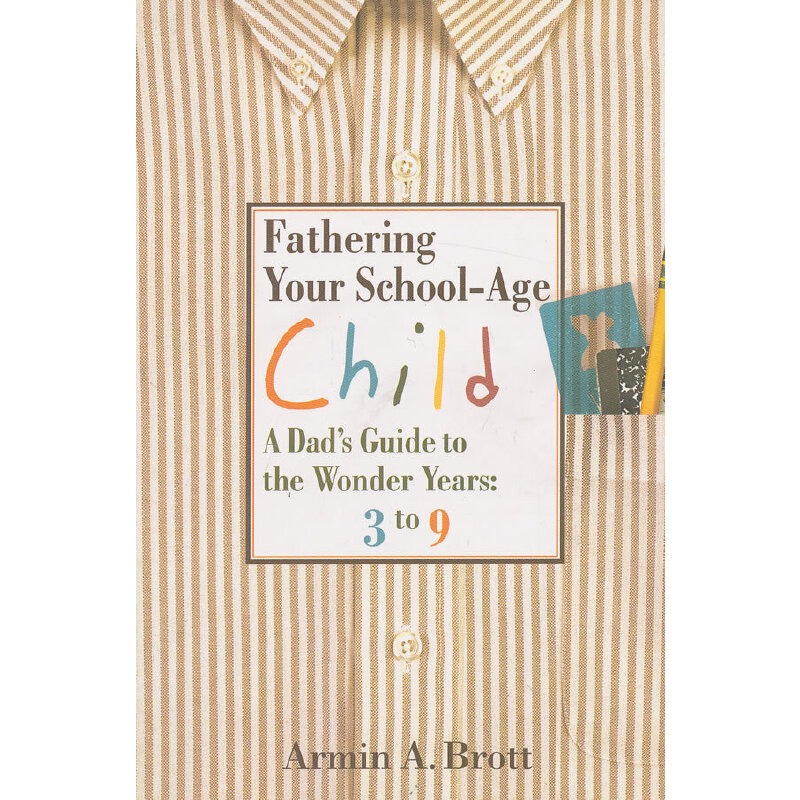 Fathering Your School-Age Child(ISBN=9780789209245) 英文原版