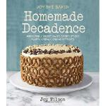 【预订】Joy the Baker Homemade Decadence: Irresistibly Sweet, S