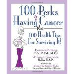 【预订】100 Perks of Having Cancer: Plus 100 Health Tips for Su