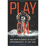 【预订】Play on: The New Science of Elite Performance at Any Ag