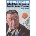 【预订】Mover and Shaker: Walter O'Malley, the Dodgers, and Bas