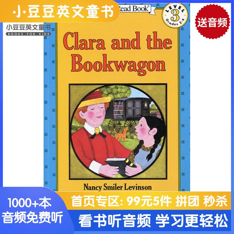 Clara and the Bookwagon 克拉拉和装书的马车 [4-8岁] (I Can Read)真实故事改...