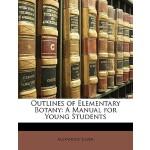 【预订】Outlines of Elementary Botany: A Manual for Young Stude