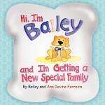 【预订】Hi I'm Bailey and I'm Getting a New Special Family