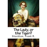 【预订】The Lady, or the Tiger?