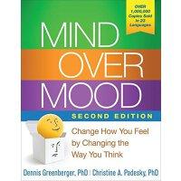 英文原版 理智胜过情感:如何改变你的抑郁、焦虑、愤怒和内疚情绪 Mind Over Mood, Second Edit