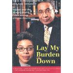 LAY MY BURDEN DOWN(ISBN=9780807009598) 英文原版