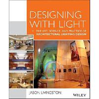 【预订】Designing with Light: The Art, Science and Practice of
