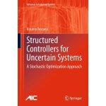 【预订】Structured Controllers for Uncertain Systems 9781447159