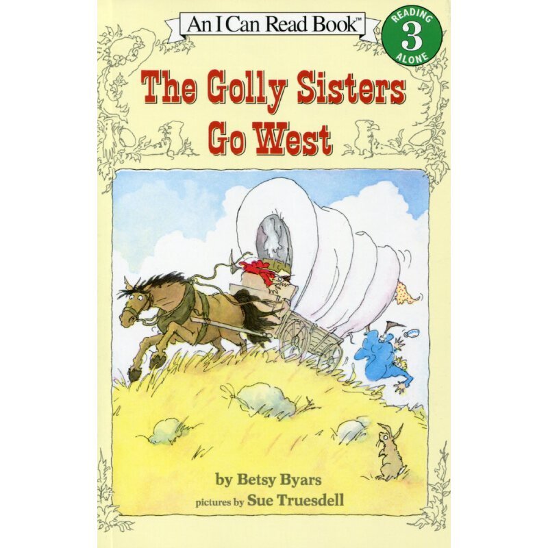 The Golly Sisters Go West  高丽姐妹向西行 [4-8岁] 西行的高丽姐妹已经准备好了漂亮的衣...
