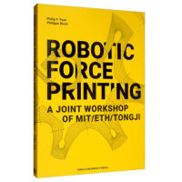 Robotic Force Printing: A Joint Workshop of MIT/ETH/TJ 机器人力