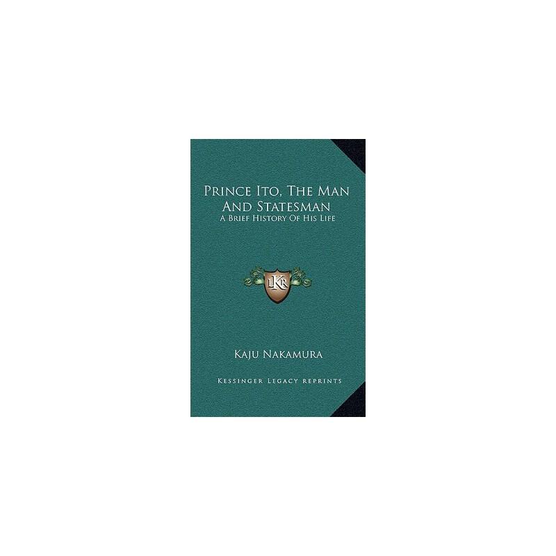 【预订】Prince Ito, the Man and Statesman: A Brief History of His Life 预订商品,需要1-3个月发货,非质量问题不接受退换货。