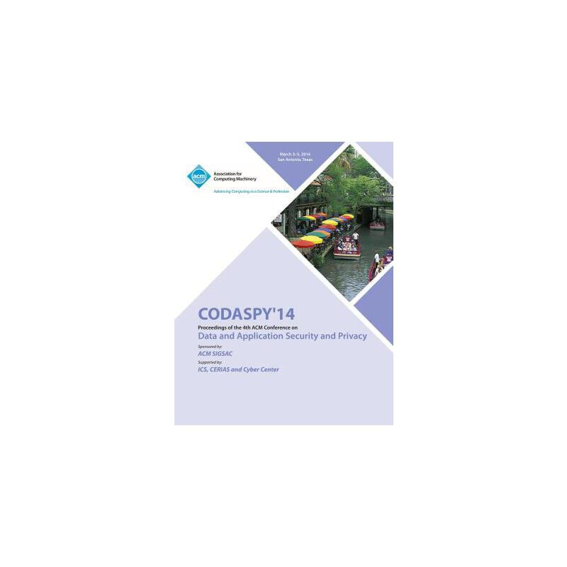 【预订】CODASPY 14 4th ACM Conference on Data and Application Security and Privacy 预订商品,平装,按需印刷,需要1-3个月发货,非质量问题不接受退换货。