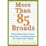 【预订】More Than 85 Broads: Women Making Career Choices, Takin