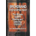 【预订】Broadband Infrastructure: The Ultimate Guide to Buildin