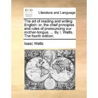 【预订】The Art of Reading and Writing English: Or, the Chief Pr