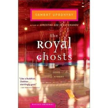 【新书店正版】 Royal Ghosts Pa Samrat Upadhyay Houghton Mifflin Harcourt 9780618517497 新书店购书无忧有保障!