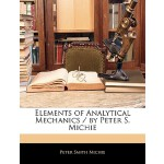 【预订】Elements of Analytical Mechanics / By Peter S. Michie