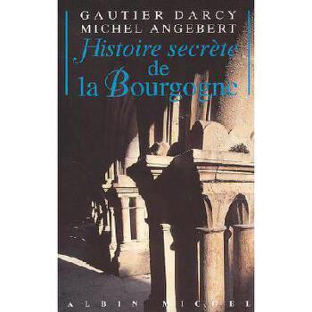 【预订】Histoire Secrete de La Bourgogne 美国库房发货,通常付款后3-5周到货!