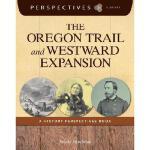 【预订】The Oregon Trail and Westward Expansion: A History Pers
