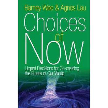 【预订】Choices of Now: Urgent Decisions for Co-Creating the Future of Our World