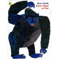 现货从头动到脚英文原版From Head to Toe 艾瑞・卡尔Eric Carle 吴敏兰书单 3-6岁启蒙绘本 英