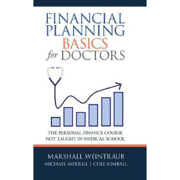 【预订】Financial Planning Basics for Doctors: The Personal Finance Course Not Taught in Medical School 预订商品,需要1-3个月发货,非质量问题不接受退换货。