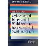 【预订】Archaeological Dimension of World Heritage: From Preven