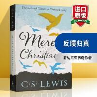 刘易斯经典 反璞归真 英文原版文学书 Mere Christianity 英文版原版书籍 纳尼亚传奇作者 C. Lew