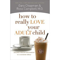 【预订】How to Really Love Your Adult Child: Building a Healthy