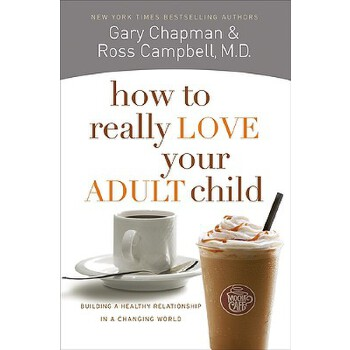 【预订】How to Really Love Your Adult Child: Building a Healthy Relationship in a Changing World 预订商品,需要1-3个月发货,非质量问题不接受退换货。
