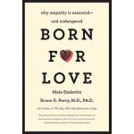 【预订】Born for Love Why Empathy Is Essential--and Endangered