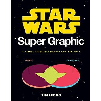 Star Wars Super Graphic: A Visual Guide to a Galaxy Far, Far Away 英文原版 星球大战图表指南
