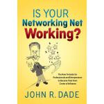 【预订】Is Your Networking Net Working?: The How to Guide for P