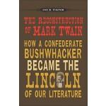 【预订】The Reconstruction of Mark Twain: How a Confederate Bus