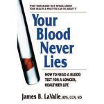 【预订】Your Blood Never Lies: How to Read a Blood Test for a L