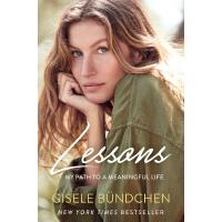 【现货】英文原版 吉赛尔・邦辰自传回忆录 超模人生课 精装 Lessons: My Path to a Meaningful Life by Gisele Bündchen
