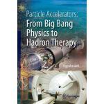 【预订】Particle Accelerators: From Big Bang Physics to Hadron