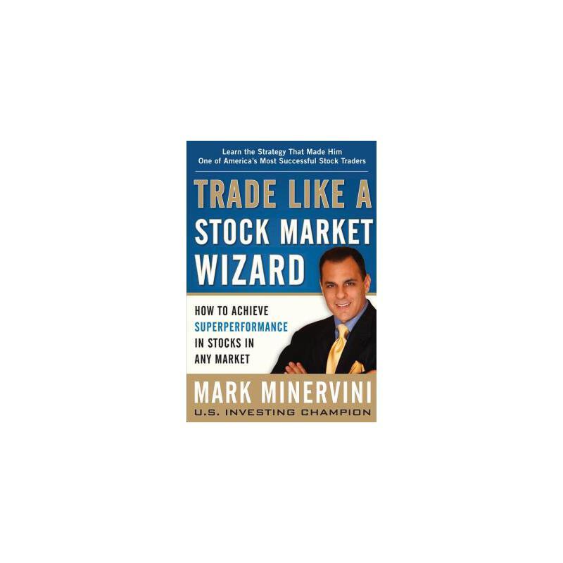【预订】Trade Like a Stock Market Wizard: How to Achieve Superperformance in ... 9780071807227 美国库房发货,通常付款后3-5周到货!