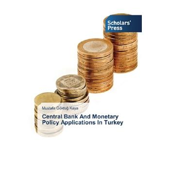 【预订】Central Bank and Monetary Policy Applications in Turkey 预订商品,需要1-3个月发货,非质量问题不接受退换货。