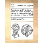 【预订】Theodosius and Arabella, a Novel, in a Series of Letter