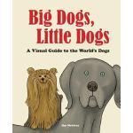 【预订】Big Dogs, Little Dogs: A Visual Guide to the World's Do